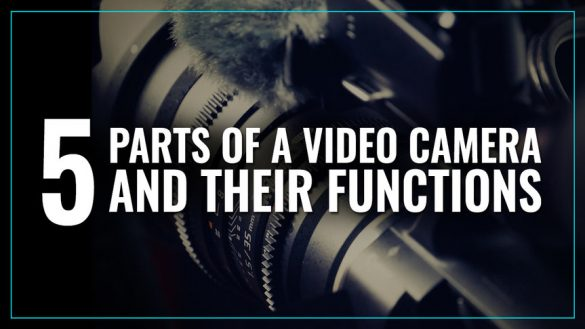 5_parts_of_a_video_camera_and_their_functions