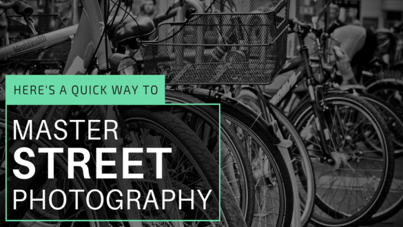 Here's a Quick Way to Master Street Photography