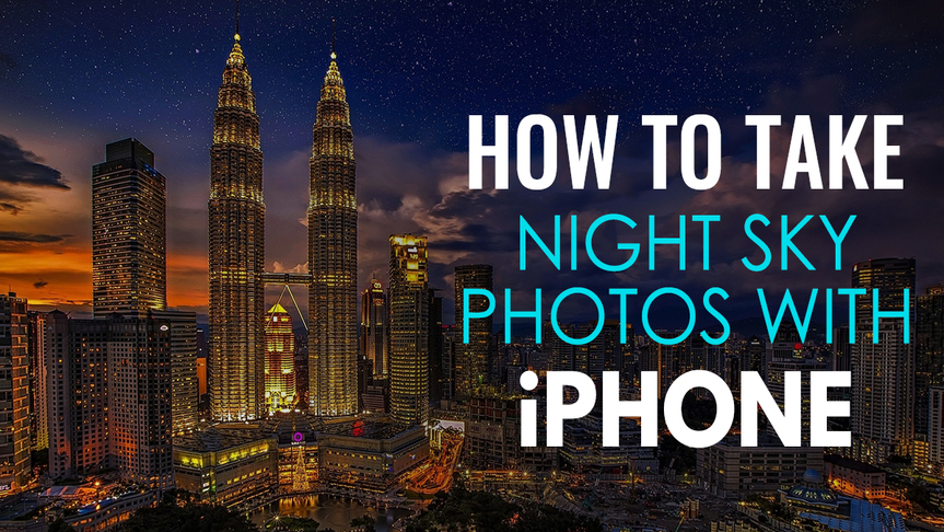 How to Take Night Sky Photos with iPhone