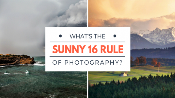 What's the Sunny 16 Rule of Photography