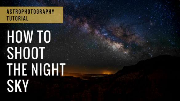 astrophotography_tutorial_how_to_shoot_the_night_sky