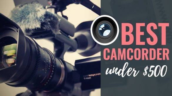 best_camcorder_under_500
