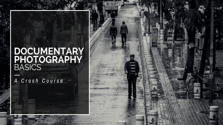 Documentary Photography Basics: A Crash Course