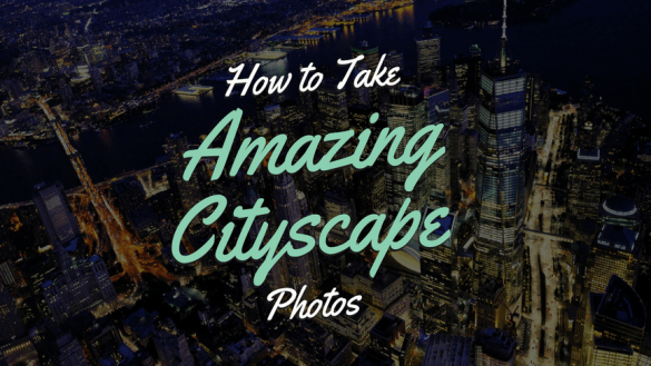 how_to_take_amazing_cityscape_photos