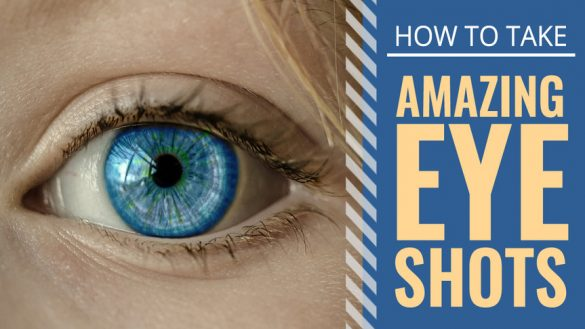 how_to_take_amazing_eye_shots