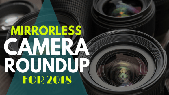 mirrorless_camera_roundup_for_beginners