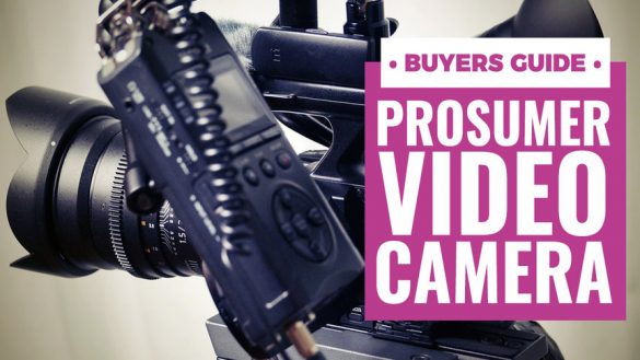 prosumer_video_camera_buyers_guide