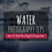 Water Photography Guide